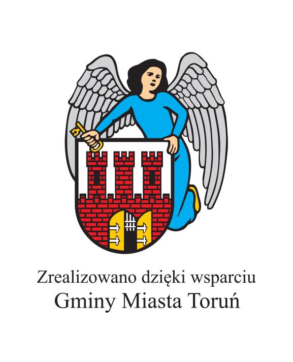 realizowano dzięki wsparciu Gminy Miasta Toruń
